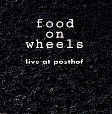 Food On Wheels - Live At Posthof